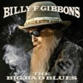 Billy Gibbons: The Big Bad Blues - Billy Gibbons