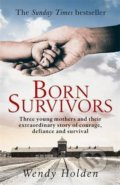 Born Survivors - Wendy Holden