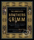 The Annotated Brothers Grimm - Jacob Grimm, Wilhelm Grimm