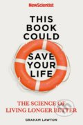 This Book Could Save Your Life - Graham Lawton