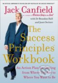 The Success Principles Workbook - Jack Canfield, Brandon Hall, Janet Switzer
