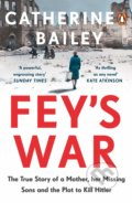 Fey's War - Catherine Bailey