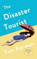 The Disaster Tourist - Yun Ko-Eun