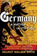 Germany: A Nation in its Time - Helmut Walser Smith