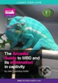 The Arcadia Guide to MBD and Its Elimination in Captivity - John Courteney-Smith