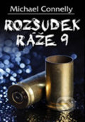 Rozsudek ráže 9 - Michael Connelly