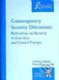 Contemporary Security Dilemmas: Reflection on Security in East Asia and Central Europe - Ladislav Cabada, Šárka Waisová