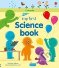 My First Science Book - Matthew Oldham, Tony Neal (ilustrácie)