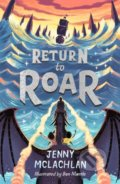 Return To Roar - Jenny McLachlan, Ben Mantle (ilustrácie)