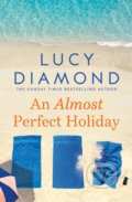 An Almost Perfect Holiday - Lucy Diamond