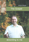 The Gospel according to me - Viliam Majda