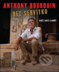 Bez servítku - Anthony Bourdain