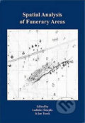 Spatial Analysis of Funerary Areas - Ladislav Šmejda, Jan Turek