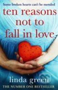Ten Reasons Not to Fall In Love - Linda Green