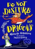Do not disturb the Dragons - Michelle Robinson, Sharon Davey (ilustrácie)