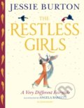 The Restless Girls - Jessie Burton, Angela Barrett (ilustrácie)