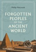 Forgotten Peoples of the Ancient World - Philip Matyszak