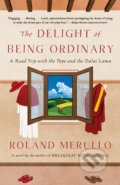 Delight of Being Ordinary - Roland Merullo