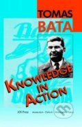 Knowledge in Action - Tomáš Baťa