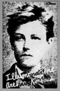 Illuminations: Prose Poems - Arthur Rimbaud