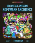 Become an Awesome Software Architect: Book 1 - Anatoly Volkhover
