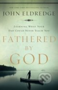 Fathered by God - John Eldredge