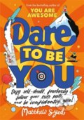 Dare to Be You - Matthew Syed, Toby Triumph (ilustrácie)