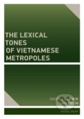 The Lexical Tones of Vietnamese Metropoles - Jan Volín Ondřej, Slówik