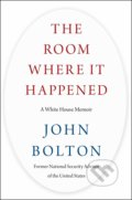 The Room Where It Happened - John Bolton
