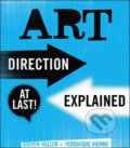 Art Direction Explained, At Last! - Steven Heller, Véronique Vienne