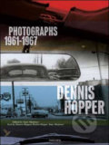 Dennis Hopper: Photographs 1961 - 1967 -
