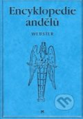 Encyklopedie andělů - Richard Webster