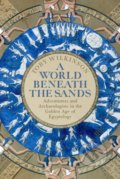 A World Beneath Sands - Toby Wilkinson