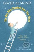 The Boy Who Climbed into the Moon - David Almond, Polly Dunbar (ilustrácie)