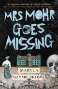 Mrs Mohr Goes Missing - Maryla Szymiczkowa