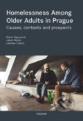 Homelessness among Older Adults in Prague - Marie Vágnerová, Ladislav Csémy, Jakub Marek