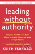 Leading Without Authority - Keith Ferrazzi