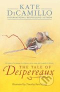 The Tale of Despereaux - Kate DiCamillo, Timothy Basil Ering (Ilustrátor)