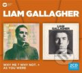 Liam Gallagher: Why Me? Why Not & As You Were - Liam Gallagher