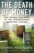 The Death of Money - James Rickards