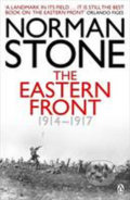 Eastern Front 1914-1917 - Norman Stone