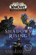 World of Warcraft: Shadows Rising - Madeleine Roux