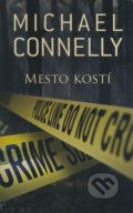 Mesto kostí - Michael Connelly