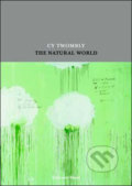 Cy Twombly:The Natural World -