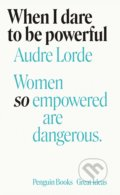 When I Dare to Be Powerful - Audre Lorde
