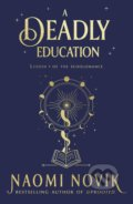 A Deadly Education - Naomi Novik