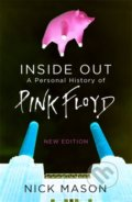 Inside Out: A Personal History of Pink Floyd - Nick Mason