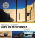 Light & How to Photograph It - Michael Freeman
