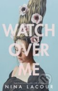 Watch Over Me - Nina LaCour