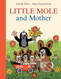 Little Mole and Mother - Hana Doskočilová, Zdeněk Miler (ilustrátor)